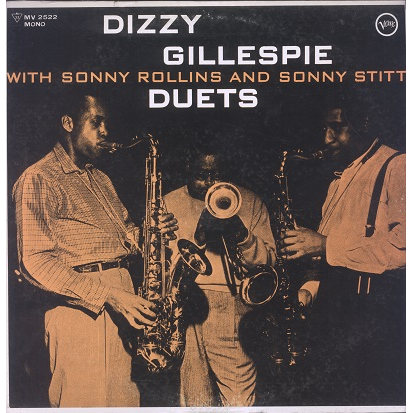 Dizzy Gillespie With Sonny Rollins And Sonny Stitt Duets
