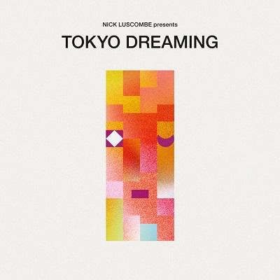 Tokyo Dreaming (various) Nick Luscombe presents