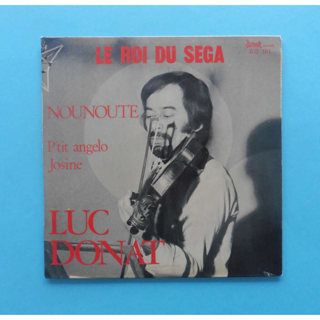 LUC DONAT LE ROI DU SEGA / NOUNOUTE + 2