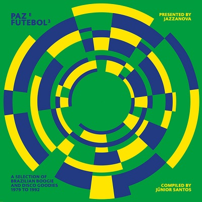 Paz E Futebol 3 (Various) A Selection Of Brazilian Boogie And Disco Goodies From 1979 To 1992