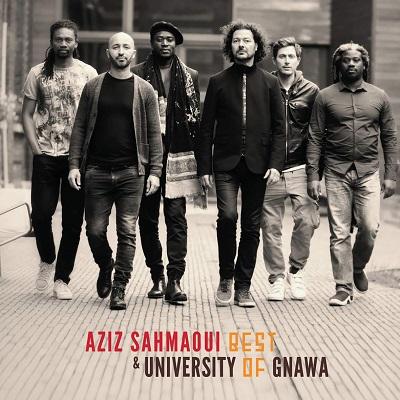 Aziz Sahmaoui & University of Gnawa Best Of