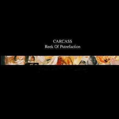 CARCASS Reek Of Putrefaction