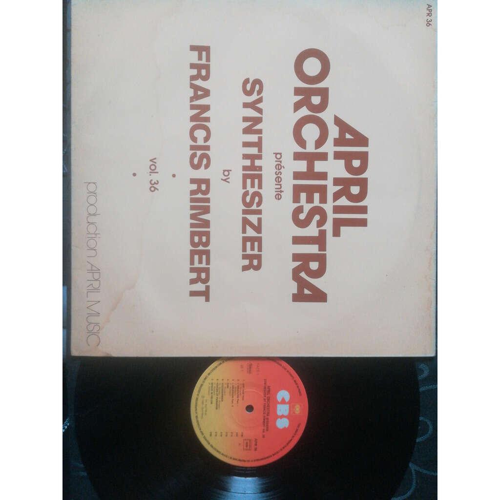 francis rimbert : april orchestra vol.36 synthesizer by François Rimbert