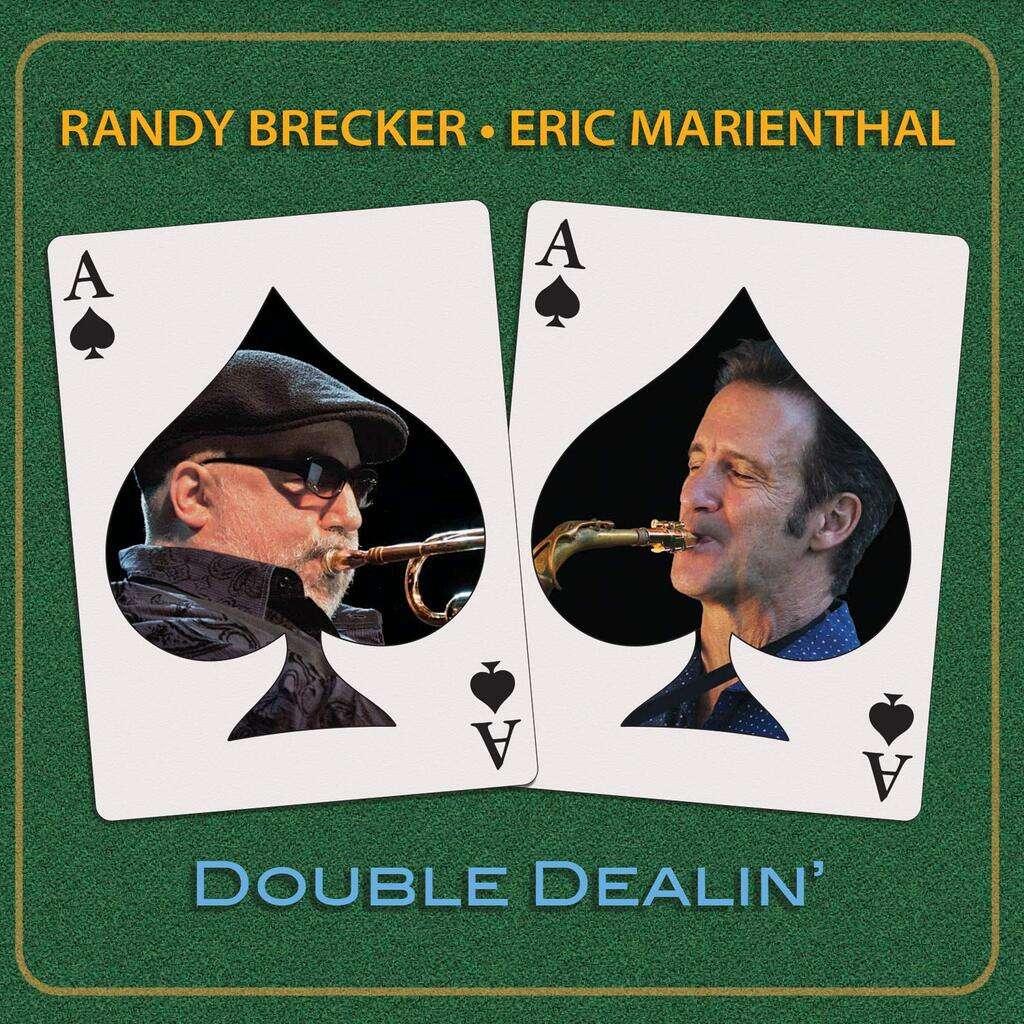 Randy Brecker, Eric Marienthal Double Dealin'