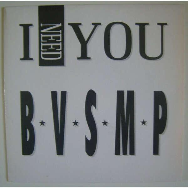 b.v.s.m.p. i need you