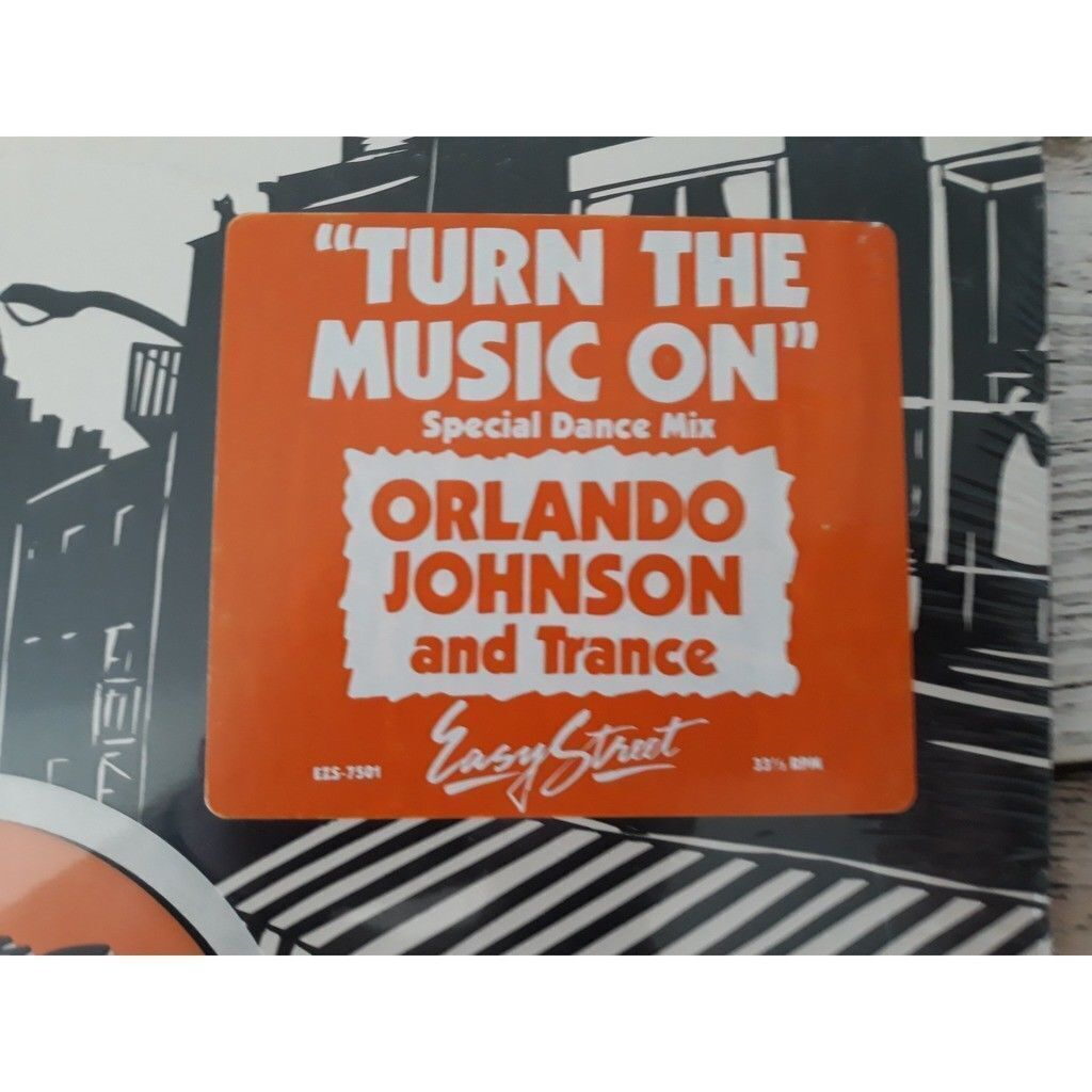 ORLANDO JOHNSON AND TRANCE* turn the music on.1983.