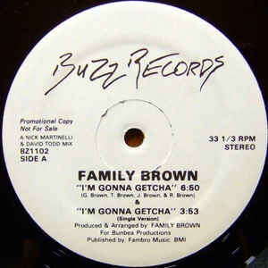 Family Brown I'm Gonna Getcha ( Promo).1984.