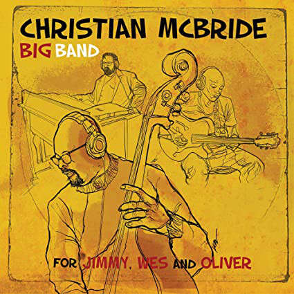 Chritian Mcbride Big Band For Jimmy, Wes And Oliver