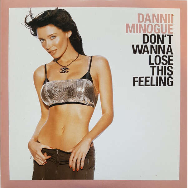 Dannii Minogue Don't Wanna Lose This Feeling