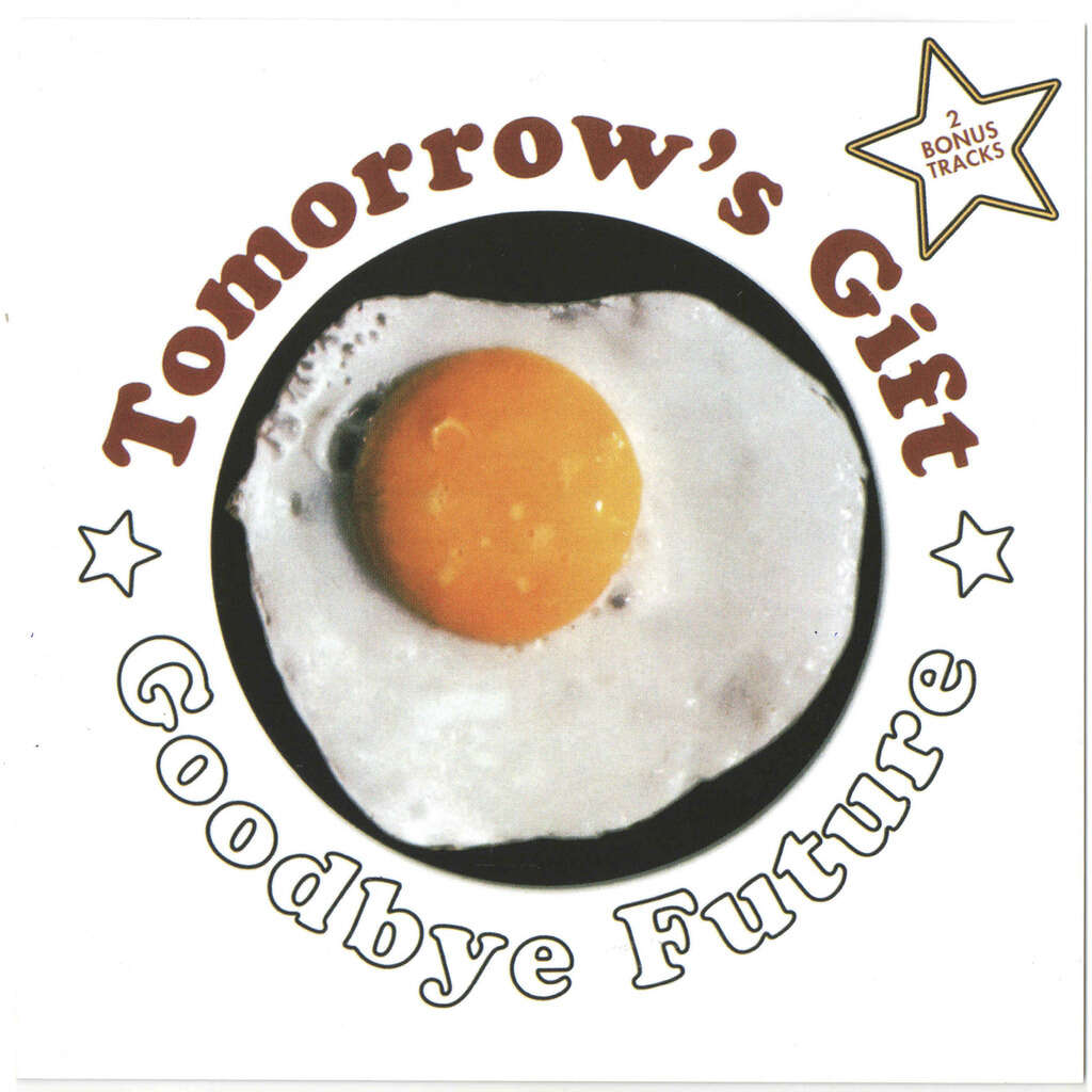 Tomorrow's Gift Goodbye Future