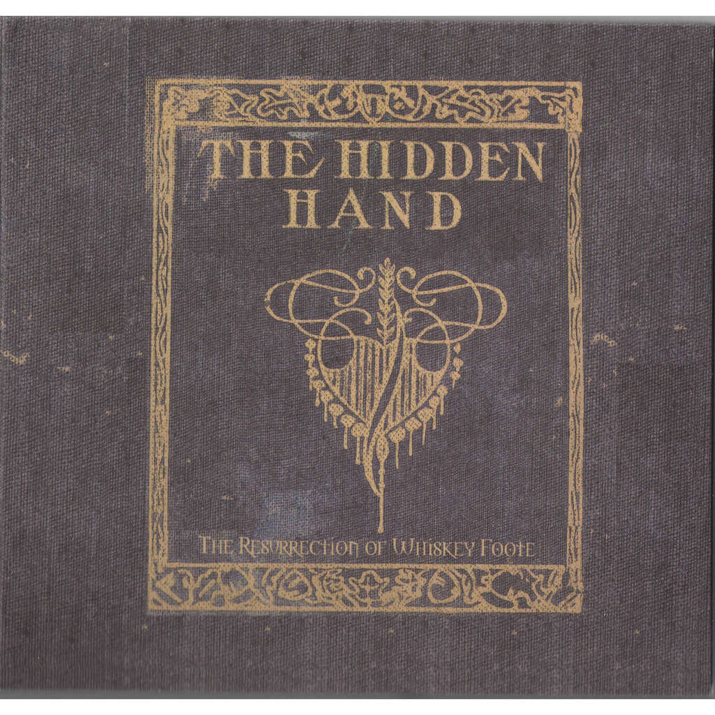 Hidden Hand The Ressurection Of Whiskey Foote