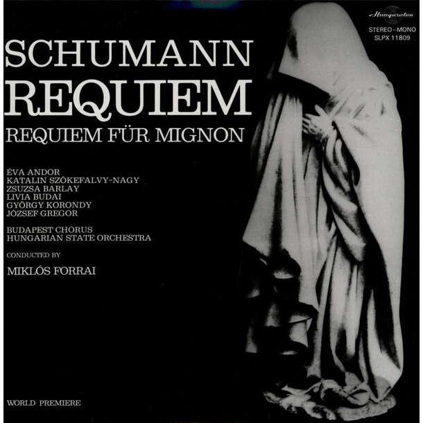MIKLOS FORRAI Eva Andor Korondy Gregor Barlay SCHUMANN - Requiem / Requiem für Mignon