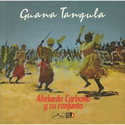 Abelardo Carbonó Y Su Conjunto Guana Tangula