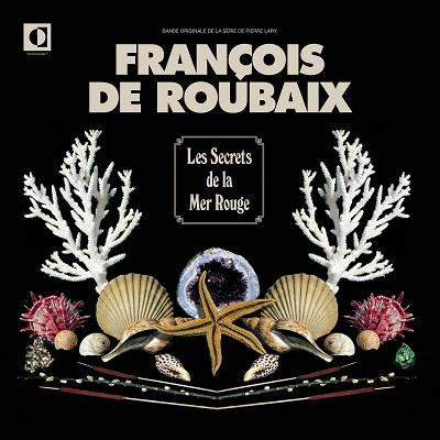 François de Roubaix Les Secrets de la Mer Rouge