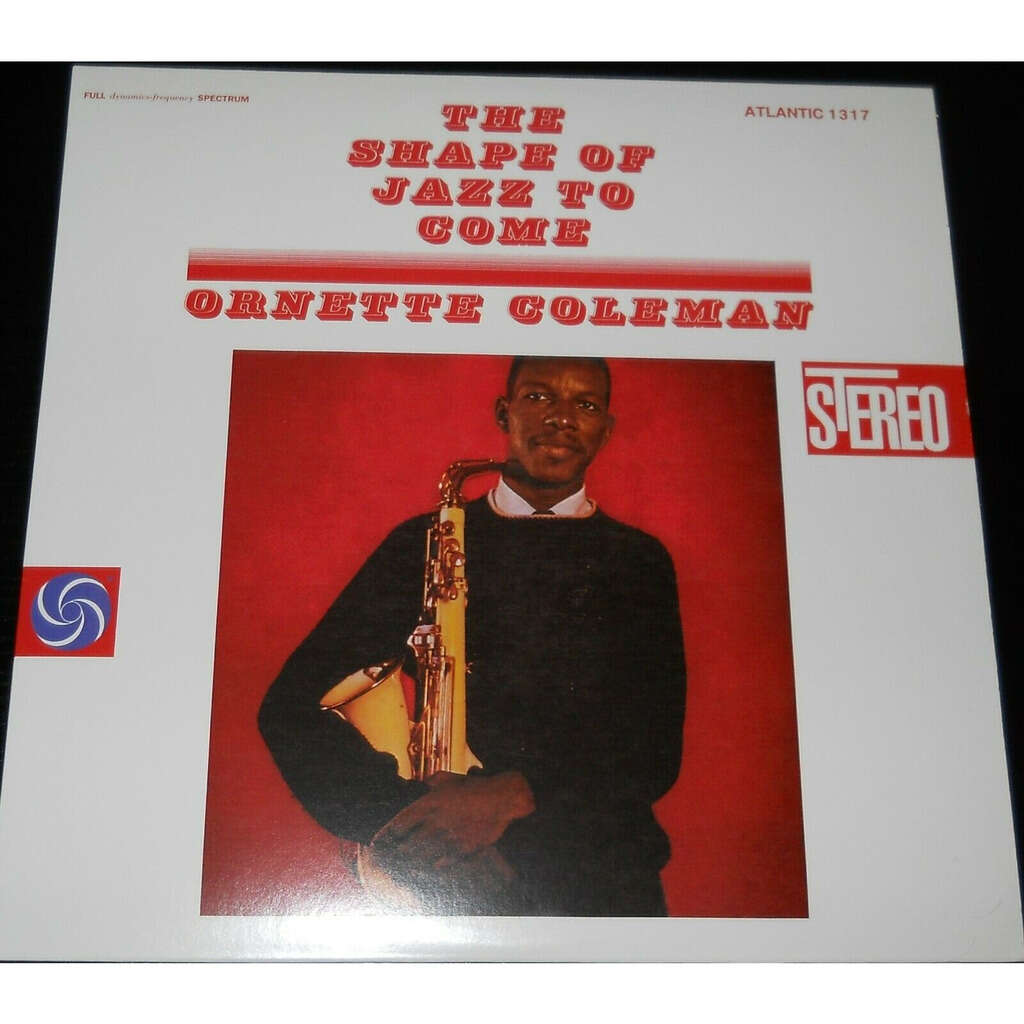 Ornette Coleman Don Cherry Haden Higgins The Shape Of Jazz To Come