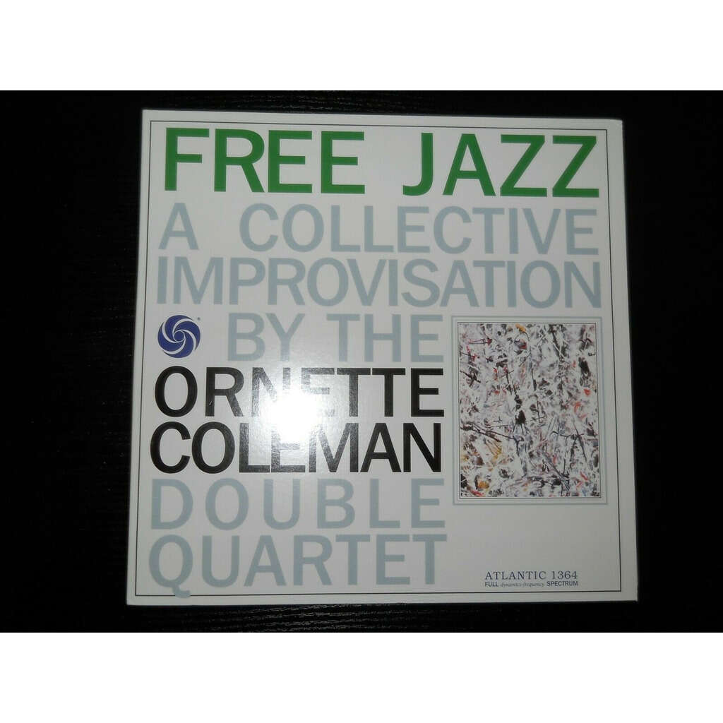 Ornette Coleman Eric Dolphy Don Cherry Freddie Hub The Ornette Coleman Double Quartet - Free Jazz (A Collective Improvisation By)