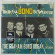 graham bond organization there's a bond between us