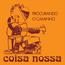 COISA NOSSA - Procurando O Caminho / Chega Gente - 7inch (SP)