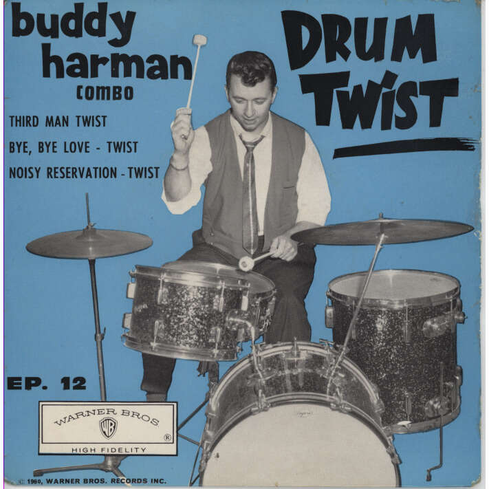 BUDDY HARMAN COMBO Drum Twist - Bye,Bye Love, Third Man Twist, Noisy Reservation (FRENCH EP) MONO