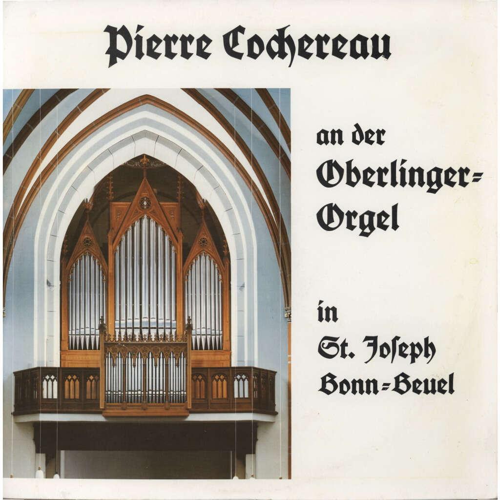 PIERRE COCHEREAU Kirchenmusik an St Joseph / Bonn-Beuel / IMPROVISATIONS / 10 improvisierte Versetten zur Weihe einer neuen Orgel nach einem ritus des 18. Jahrhunderts