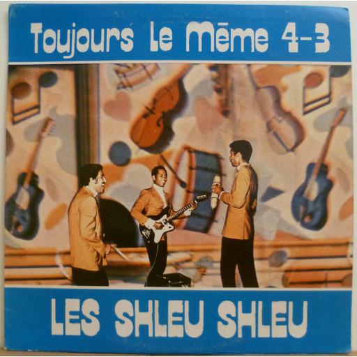 LES SHLEU SHLEU Toujours le meme 4-3