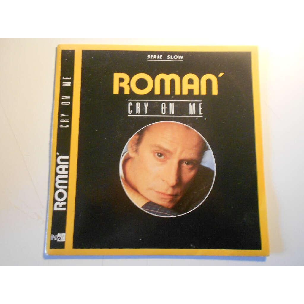 roman cry on me § makin me believe