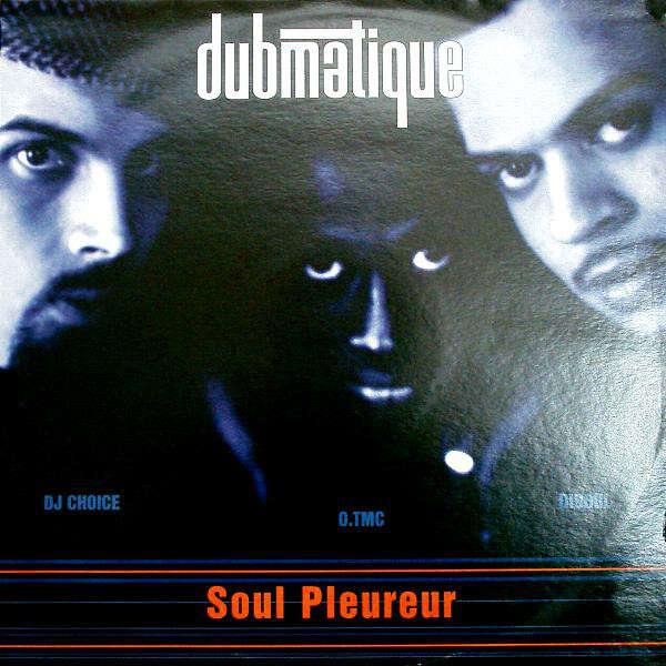 Dubmatique Soul Pleureur
