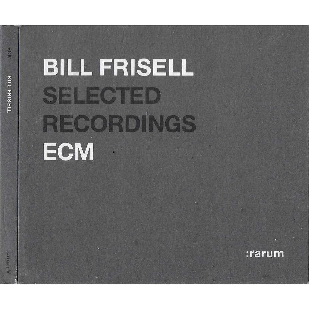 Bill Frisell / Jan Garbarek / Paul Motian Band xxx Bill Frisell : Selected Recordings