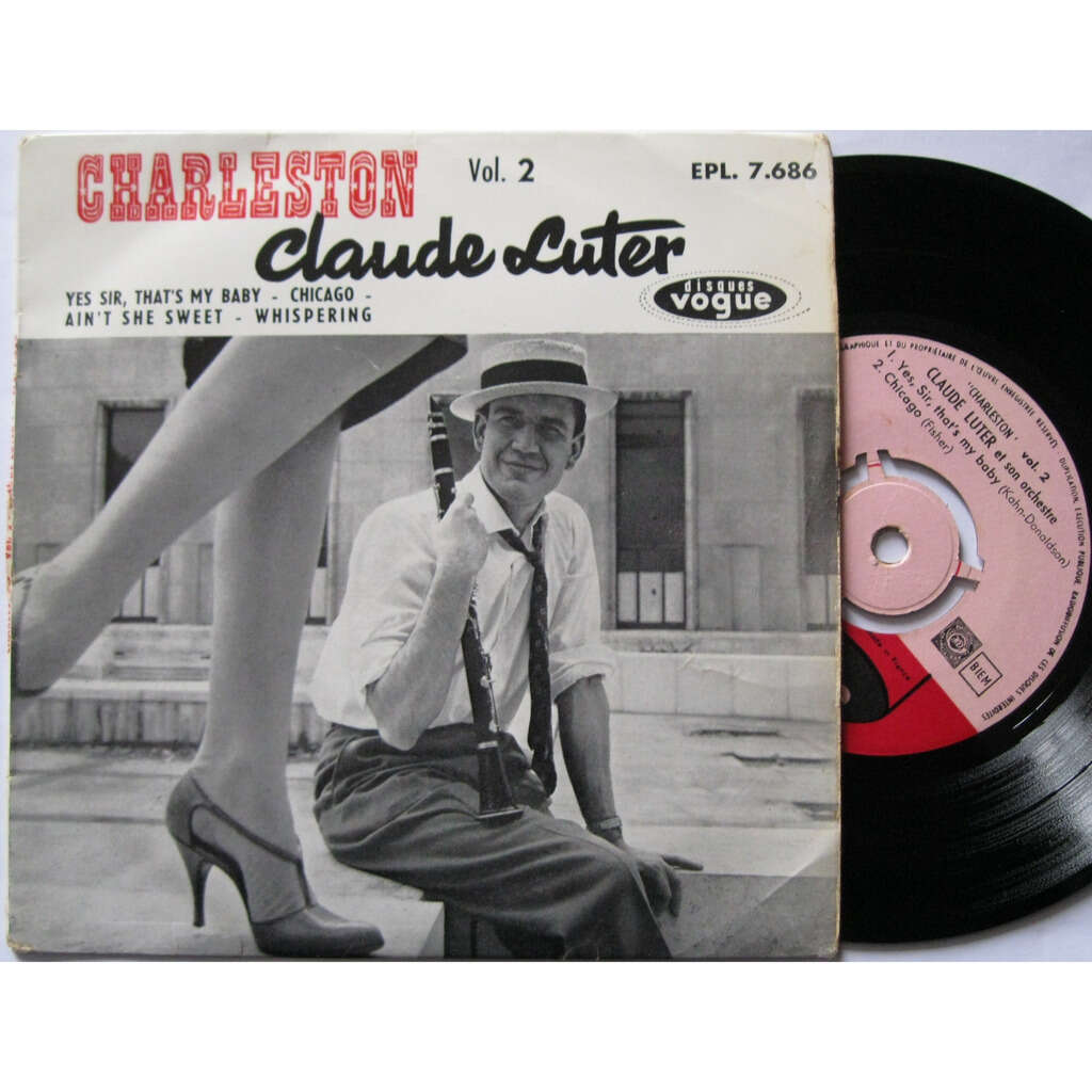 Claude Luter yes sir, that's my baby / Chicago / ain't she sweet / Whispering ( centreur + languette )