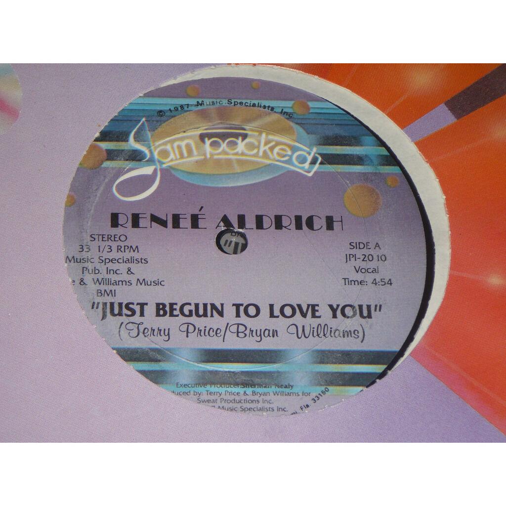 Reneé Aldrich Just Begun To Love You