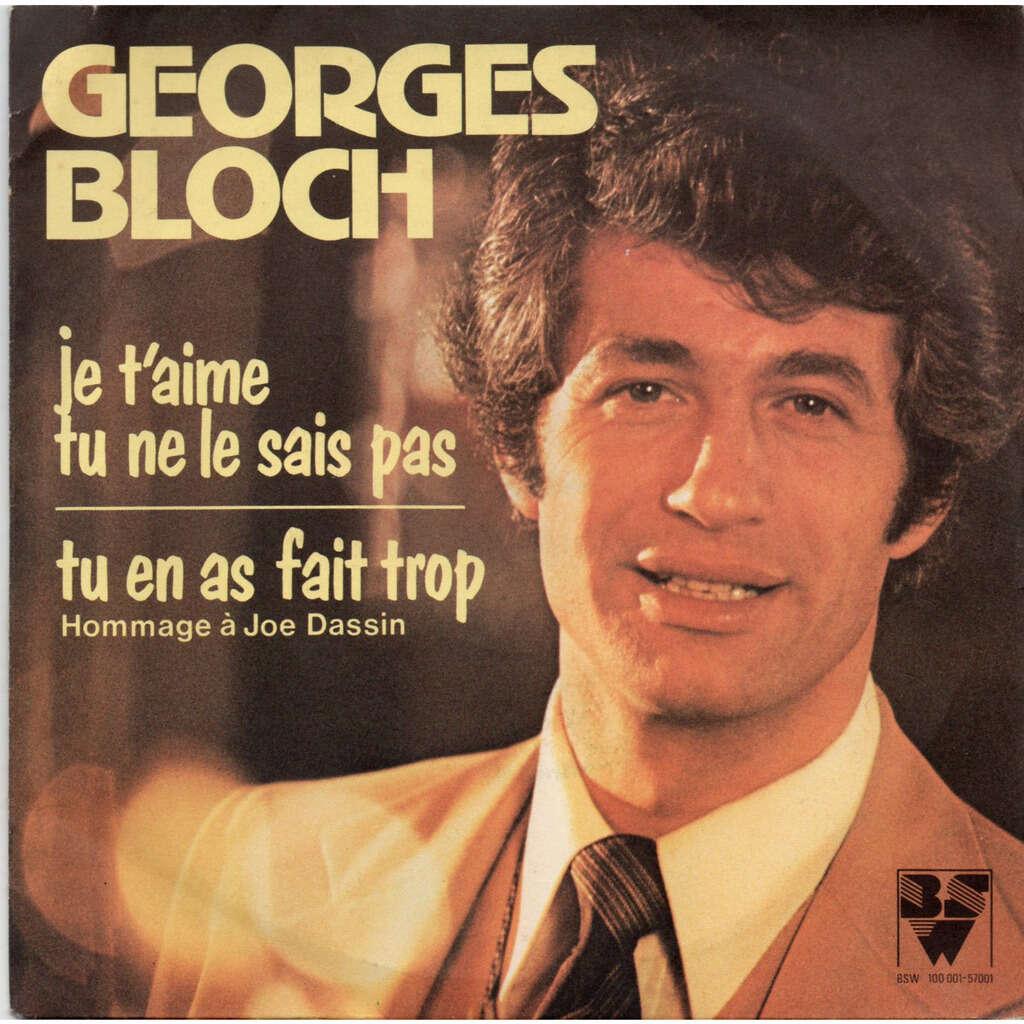 Georges Bloch (GEORGES BLOCK) - (dédicacé) Je t'aime tu ne le sais pas - Tu en as fait trop