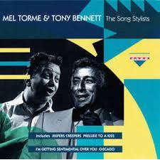 MEL TORME & TONY BENNETT THE SONG STYLISTS