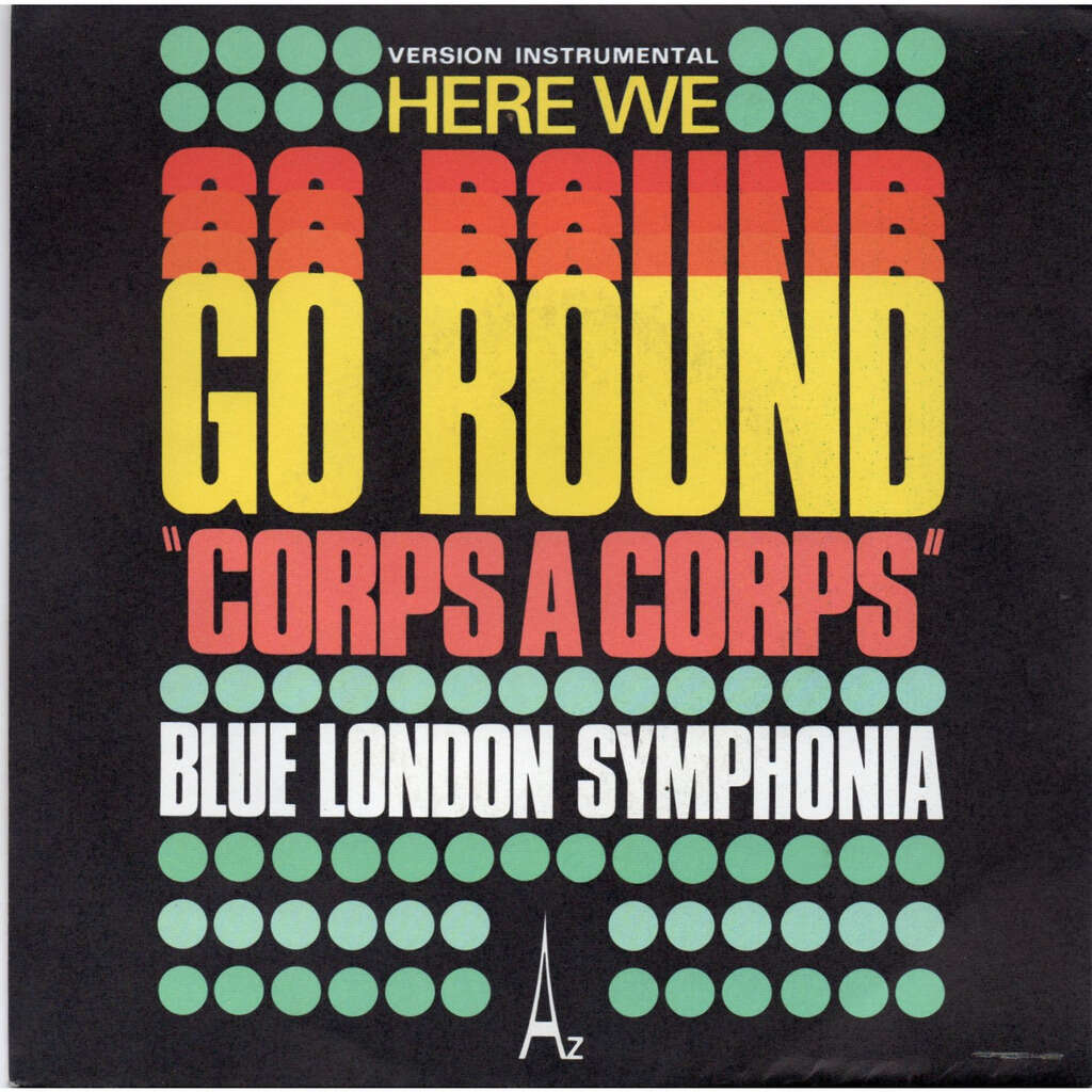 Blue London Symphonia Corps A Corps (Here We Go Round)