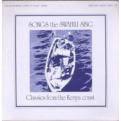 Songs the Swahili Sing (various) Classics from the Kenya Coast