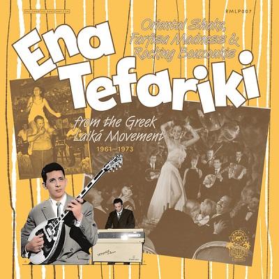 Ena Tefariki (Various) Oriental Shake, Farfisa Madness & Rocking Bouzoukis From The Greek Laika Movement (1961-1973)