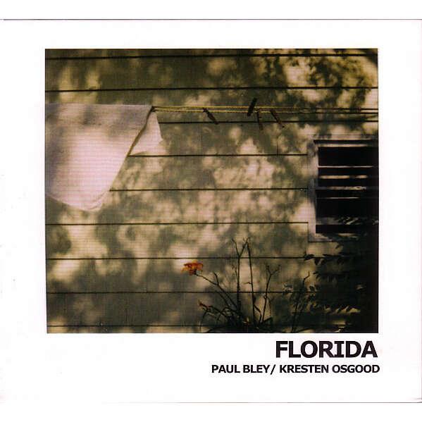 Paul Bley / Kresten Osgood Florida