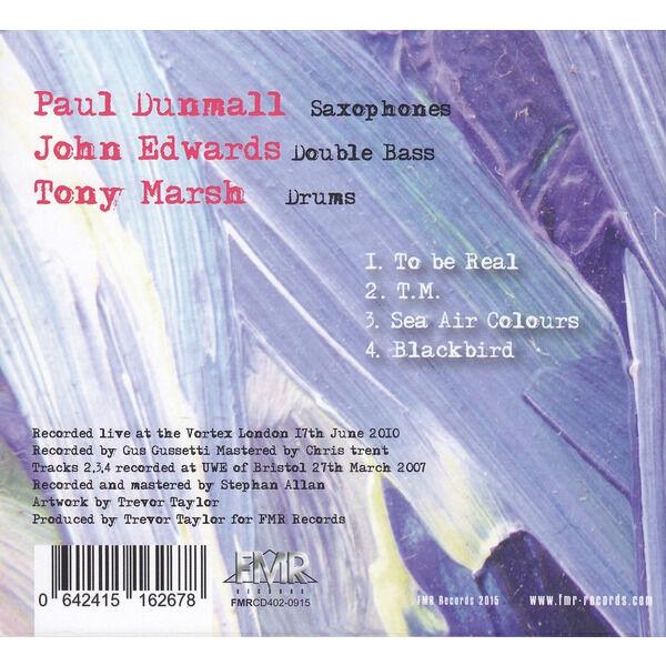 Paul Dunmall, John Edwards, Tony Marsh To Be Real